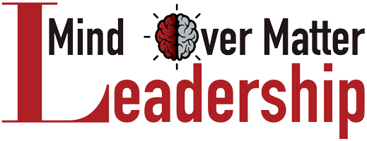 Mind Over Matter Leadership